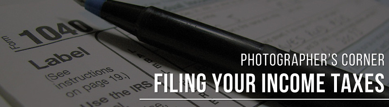 Photographer's Corner: Filing Your Income Taxes