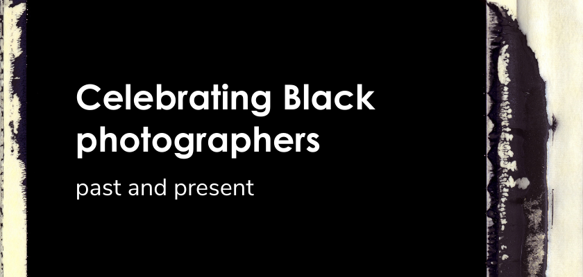 Celebrating Black Photographers Past and Present